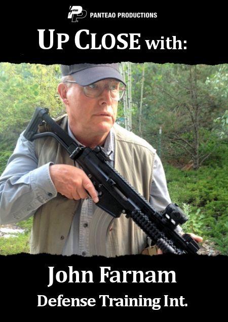 Up Close with John Farnam